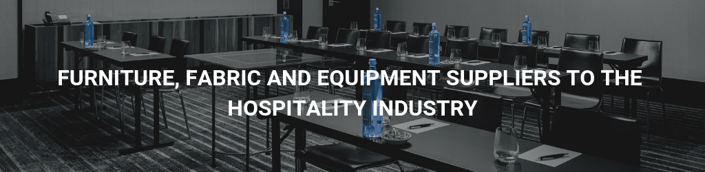 Furniture, Fabric and Equipment Suppliers to the Hospitality Industry